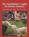 The Smallholder's Guide to Animal Ailments, Paul Peacock and Russell Lyon, 1904871518
