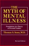 Myth of Mental Illness Revised Edition, Thomas S. Szasz and T. Szasz, 0060911514