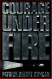Courage under Fire, Patrick Sheane Duncan, 0399141510
