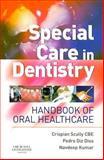 Special Care in Dentistry : Handbook of Oral Healthcare, Scully, Crispian and Dios, Pedro Diz, 0443071519
