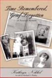 Time Remembered, Grief Forgotten, Michael Zbailey, 059547151X