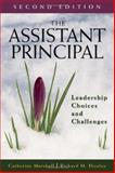 The Assistant Principal : Leadership Choices and Challenges, Marshall, Catherine and Hooley, Richard M., 0761931511