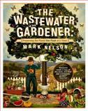 The Wastewater Gardener, Mark Nelson, 0907791514