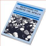 Response to Marine Oil Spills, ITOPF Staff, 0948691514