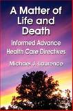 Matter of Life and Death Informed Advanc, Michael Laurence, 0977851516