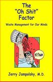 The Oh Shit Factor, Jerry Jampolsky, 0979831512