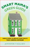 Smart Mama's Green Guide, Jennifer Taggart, 1599951517