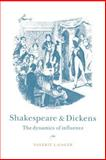 Shakespeare and Dickens : The Dynamics of Influence, Gager, Valerie L., 0521031516