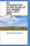An Introduction to the Study of the Middle Ages, Ephraim Emerton, 1103911511