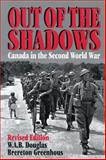 Out of the Shadows, W. A. B. Douglas and Brereton Greenhous, 1550021516