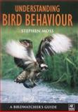 Understanding Bird Behaviour, Stephen Moss, 1843301512