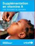 Supplémentation en vitamine A : Une decennie de Progres, UNICEF Staff, 9280641514