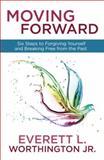 Moving Forward, Everett Worthington, 0307731510