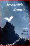 Irresistible Sonnets, Mary Meriam, 0615931510