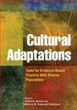Cultural Adaptations : Tools for Evidence-Based Practice with Diverse Populations, Guillermo Bernal, 1433811510