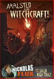 Arrested for Witchcraft!, Marissa Bolte, 1476551510