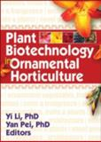 Plant Biotechnology in Ornamental Horticulture, Li, Yi and Pei, Yan, 1560221518