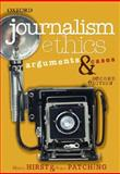 Journalism Ethics : Arguments and Cases, Hirst, Martin and Patching, Roger, 0195551516