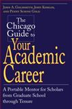 The Chicago Guide to Your Academic Career, John A. Goldsmith and John Komlos, 0226301516