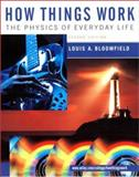 How Things Work : The Physics of Everyday Life, Bloomfield, Louis A., 0471381519