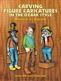 Carving Figure Caricatures in the Ozark Style, Harold R. Enlow, 0486231518