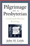 Pilgrimage of a Presbyterian, John Haddon Leith, 0664501516
