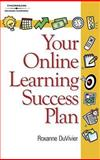Your Online Learning Success Plan, DuVivier, Roxanne L., 1418051519