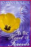 In the Heart of Forever, Jo-Anna Walker, 1495281515