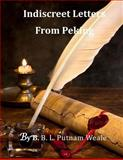 Indiscreet Letters from Peking, B. L. Weale, 1499791518