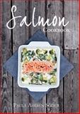 Salmon Cookbook, Paula Ahlsen Soeder, 1780091516
