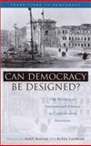Can Democracy Be Designed? : The Politics of Institutional Choice in Conflict-Torn Societies, , 1842771515