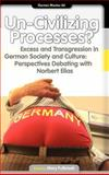 Un-Civilizing Processes? : Excess and Transgression in German Society and Culture: Perspectives Debating with Norbert Elias, Mary Fulbrook (Editor), 9042021519