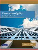 Construction Quality : Do it Right or Pay the Price, Frank, George C., 0132171511