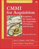 CMMI for Acquisition : Guidelines for Improving the Acquisition of Products and Services, Gallagher, Brian P. and Phillips, Mike, 0321711513