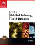 A Guide to Help Desk Technology, Tools and Techniques 9780760071519