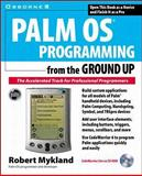Palm Programming from the Ground Up, Mykland, Robert, 0072121521