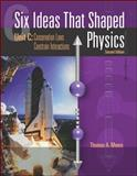 Six Ideas That Shaped Physics : Conservation Laws Constrain Interactions, Moore, Thomas A., 0072291524