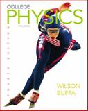 College Physics, Wilson, Jerry D. and Buffa, Anthony J., 0130841528