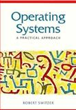 Operating Systems : A Practical Approach, Switzer, Robert, 013640152X