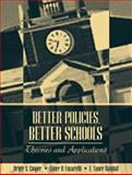 Better Policies, Better Schools : Theories and Applications, Cooper, Bruce S. and Fusarelli, Lance D., 0205321526
