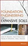 Design of Foundations for Expansive Soils, Nelson, John D. and Chao, Geoff K., 0470581522