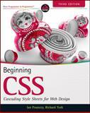 Beginning CSS, Richard York and Ian Pouncey, 0470891521