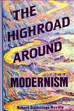 The Highroad Around Modernism 9780791411520