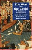 The West and the World Vol. I : A History of Civilization from the Ancient World To 1700, Reilly, Kevin, 1558761527