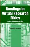 Readings in Virtual Research Ethics : Issues and Controversies, , 1591401526