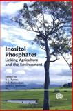 Inositol Phosphates : Linking Agriculture and the Environment, Benjamin L Turner, Alan E Richardson, Edward Mullaney, 1845931521