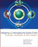 Designing and Managing the Supply Chain : Concepts, Strategies, and Case Studies, Simchi-Levi, David and Kaminsky, Philip, 0073341525
