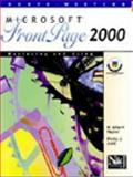 Mastering and Using Microsoft FrontPage 2000, Napier, H. Albert and Judd, Philip J., 0538431520