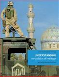 Understanding the Politics of Heritage, Harrison, Rodney, 0719081521