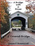 A Bridge with a House... a Covered Bridge, Steven E. Hunnicutt, 1479791520